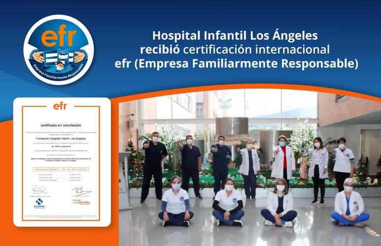 Hospital Infantil Los Ángeles recibió certificación internacional efr (Empresa Familiarmente Responsable)